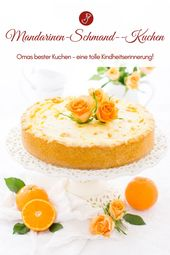 Omas Mandarinen Schmand Kuchen Rezept – Backen – Torten, Kuchen & Gebäck