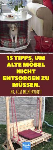 15 Tipps, um Altmöbel nicht zu entsorgen. Nr. 6 ist mein Favorit! fünfzehn