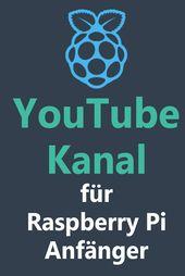 Raspberry Pi Youtube Kanal für Anfänger | raspbe…