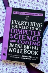 Everything You Need to Ace Computer Science  Coding in One Big Fat Notebook from Workman Publishing