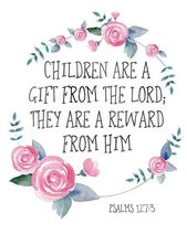 Bible Verse Print Youngsters Are A Present From The Lord, They Are A Reward From Him Psalm 127:three Scripture Printable Christian Quote Print