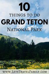 14 choses à faire à Parc national de Grand Teton – Le meilleur des Tetons   – Road trip