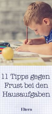 Elf praktische Tipps gegen Hausaufgabenfrust – Erziehung