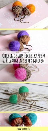 Jewelry DIY: earrings made from acorn caps and felt balls – clarki.de – DIY, food, creative books & (e) books
