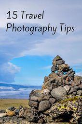 Intelligenter schießen: 15 Tipps für Reisefotografie   – Photography Travel