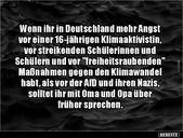 Wenn ihr in Deutschland mehr Angst vor einer 16-jährigen..