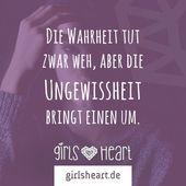 Mehr Sprüche auf: www.girlsheart.de #wahrheit #ungewissheit #trauer #ärger