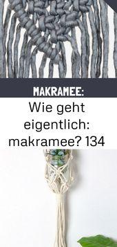 Wie geht eigentlich: makramee? 134