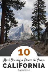 Top 10 des meilleurs endroits pour camper en Californie   – Everyone`s Outdoor activity in the mountains