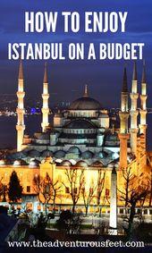 12 best ways to enjoy Istanbul on a budget – The adventurous feet #adventurous #…
