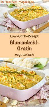 Low-Carb-Rezept für Blumenkohl-Gratin – vegetarisches Abendessen oder Mittagessen, Kohlenhydratarme kalorienreduziert, gesund und ideal zum Abnehmen … – Low Carb Abendessen – Rezepte