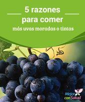 5 razones para comer más uvas moradas o tintas