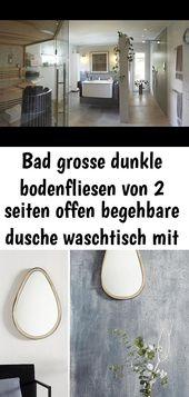Bad grosse dunkle bodenfliesen von 2 seiten offen begehbare dusche waschtisch mit spiegel sauna mit