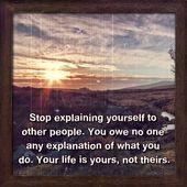 Hör auf, dich anderen Leuten zu erklären. Sie schulden niemandem eine Erklärung dafür, was … – Life