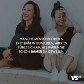 Visual Statements®️ Einige Leute betreten Ihr Leben spät, aber es ist …   – Freundschaft // VISUAL STATEMENTS®