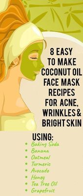 8 einfach zu Kokosöl Gesichtsmaske Rezepte für Akne, Falten und helle Haut #f … –