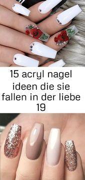 15 Acrylnagelideen, in die Sie sich verlieben 19 – #acryl #falle #ideen #lie …   – Rote Nagel