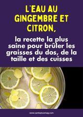 L'eau au gingembre et citron, la recette la plus saine pour brûler les graisses du dos, de la taille et des cuisses
