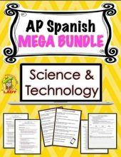 AP Spanish – Science & Technology – MEGA BUNDLE