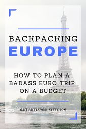 Backpacking Europe: How To Plan A Journey On A Finances