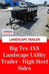 Big Tex 4 X 8 Landscape Trailer Or Utility Trailer High Steel Sides Landscape Trailers Utility Trailer Trailers For Sale