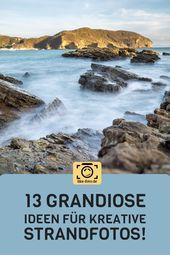 13 tolle Ideen für kreative Strandfotos – Fotopraxis: Tipps – #BEACH #CREATIV …