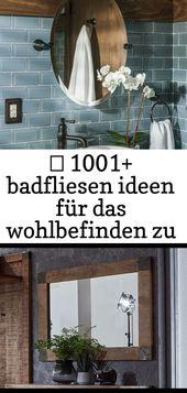 ▷ 1001+ badfliesen ideen für das wohlbefinden zu hause – #badezimmer #haus #ideas #mirror #tiles #we