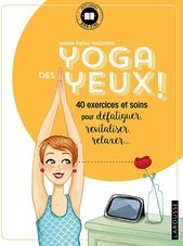 Epub Yoga Des Yeux 40 Exercices Et Soins Pour Defatiguer Apaiser Relaxer De Isabelle R In 2020 Ebook Terry Goodkind Free Reading