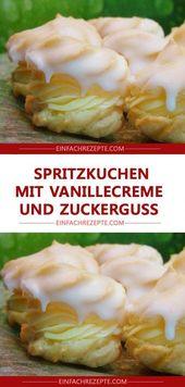 Spritzkuchen mit Vanillecreme und Zuckerguss 😍 😍 😍