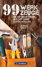 99 Werkzeuge die Sie nicht mehr aus der Hand legen…
