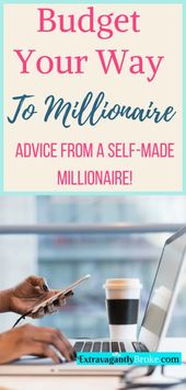 The Best How To Budget Advice From A Self-Made Millionaire
