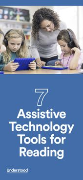 Assistive technology (AT) can be a powerful way to help children with reading is... 2