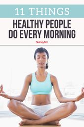 11 Things Healthy People Do Every Morning 1