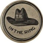 Throwing My Hat In The Ring Its That Time Of The Year Elections Well Im Not Talking About Us Elections Teddy Roosevelt Vintage Political Campaign Buttons