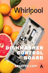 Whirlpool Dishwasher Control Board Whirlpool Dishwasher Dishwasher Parts Dishwasher