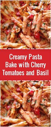 Creamy Pasta Bake with Cherry Tomatoes and Basil  #pasta #salad #pastasalad