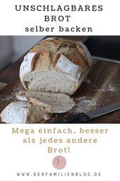 Das unschlagbare Brot! Super einfach – einfach lecker! – Nelefees – Die Fa …   – Brot