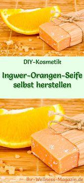 Ginger-Orange Soap Making Yourself – Soap Recipe & Instructions  – Seifen selber machen