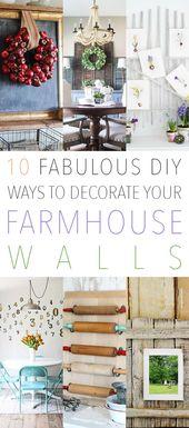 10 fabelhafte DIY-Möglichkeiten, Ihre Bauernhauswände zu schmücken   – Farmhouse Style