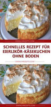 Schnelles Rezept für Eierlikör-Käsekuchen ohne Boden – Desserts, Cakes & Cookies