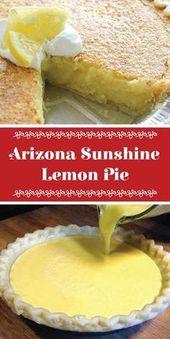 Arizona Sunshine Lemon Pie – MOMRECIPES #Einfache Rezepte #Frühstück #Einfache Rezepte …