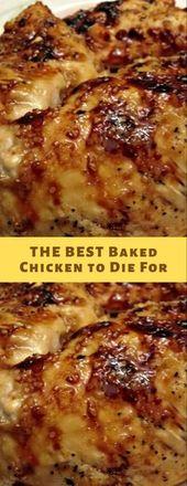 Das beste gebackene Huhn zum Sterben – gesunde Rezepte   – food
