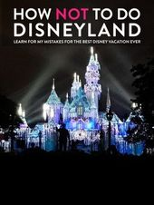 How Not To Do Disneyland – Learn From My Rookie Mistakes | The Bewitchin' Kitchen