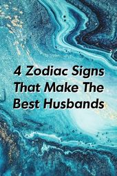 4 Zodiac Signs That Make The Best Husbands
