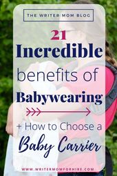 Baby Carrier 21 Incredible Benefits of Babywearing + How to Choose a Baby Carrier