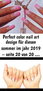 Perfektes Farbnagelkunstdesign für diesen Sommer 2019 – Seite 20 von 20… – Nägel 12   – Nagel