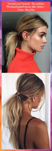 Tousled Low Ponytail – The coolest ponytail hairstyles ever – Photos – New Site # all #coolest #die #PHOTOS #ponytail hairstyles