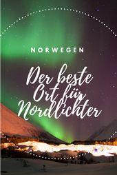 Travelogue Nordlichter Urlaub Norvège: le meilleur endroit pour voir les aurores boréales