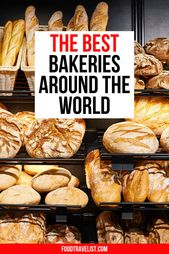 The Finest Bakeries Round The World