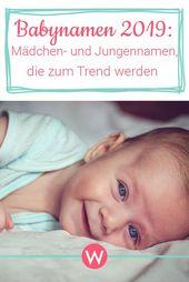 Baby Name 2019: Schöne Ideen für Jungen und Mädchen   – Schwangerschaft   Pregnancy